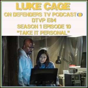 DTVP84 Luke Cage Episode 10 Review Podcast