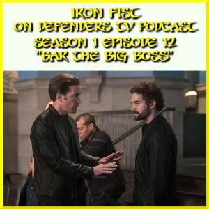 Iron Fist Episode 12 Review