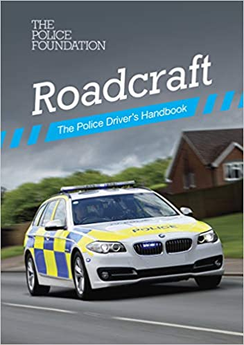 Advanced driving Roadcraft the police drivers handbook