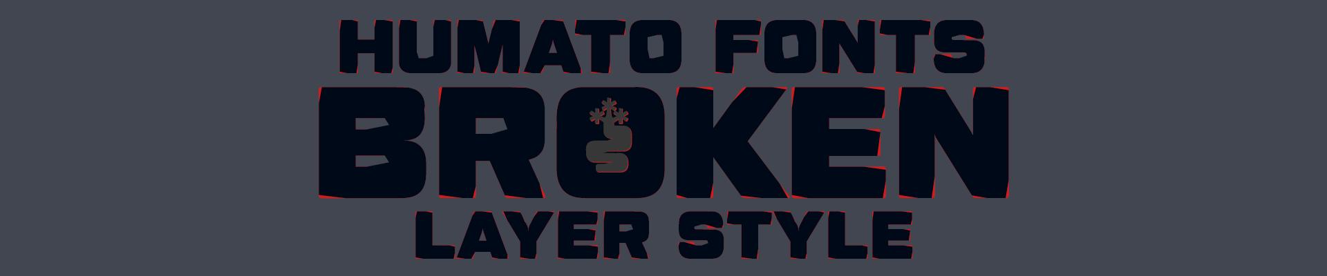 Humato Heavy Broken - Layer Fonts - OpenType Features
