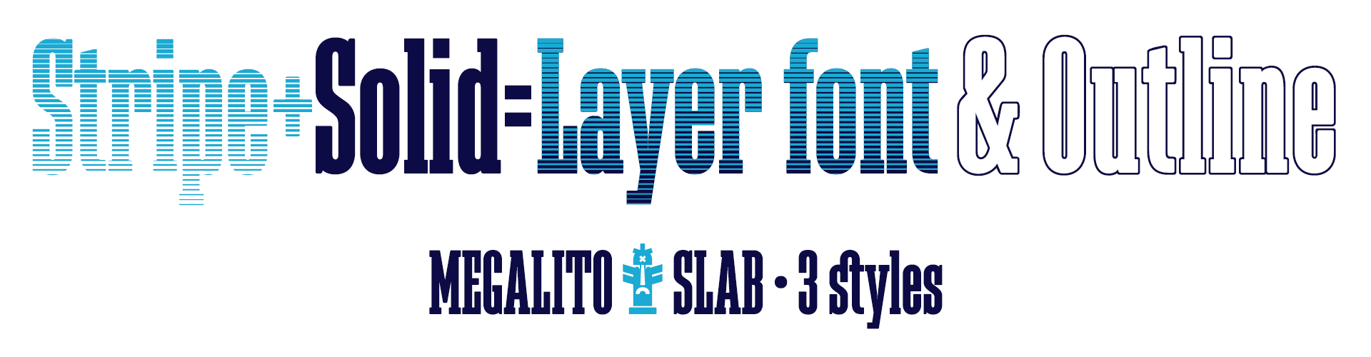 Megalito Slab. 3 styles. Layer font & Outline