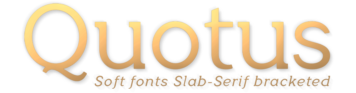 Quotus Slab Serif Bracketed - Soft fonts
