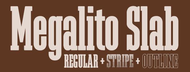 Megalito Slab Serif