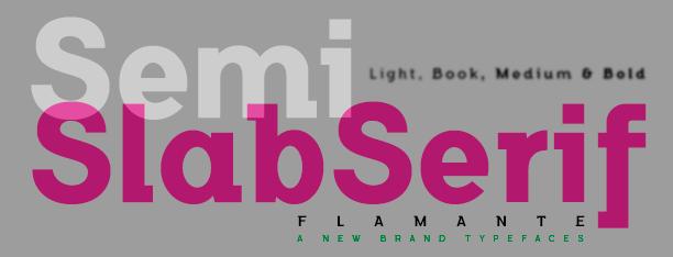 Flamante SemiSlab Family
