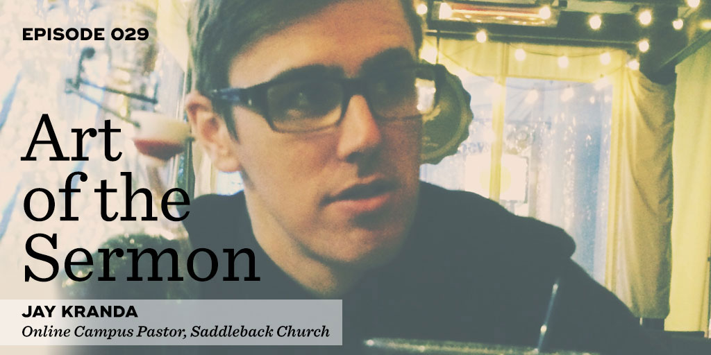 29: Online and Social Media Ministry – An Interview with Jay Kranda – Art of the Sermon