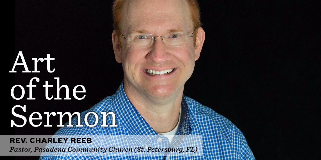 39: That'll Preach! – An Interview with Rev. Charley Reeb – Art of the Sermon