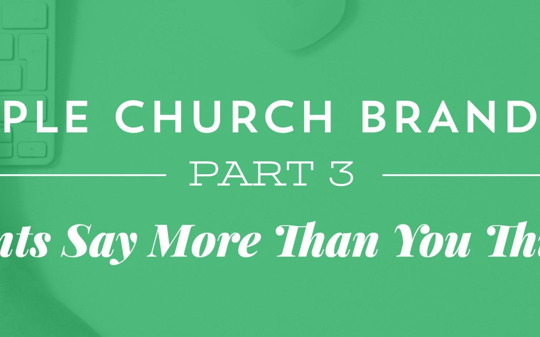 Simple Church Branding, Part 3: Fonts Say More Than You Think