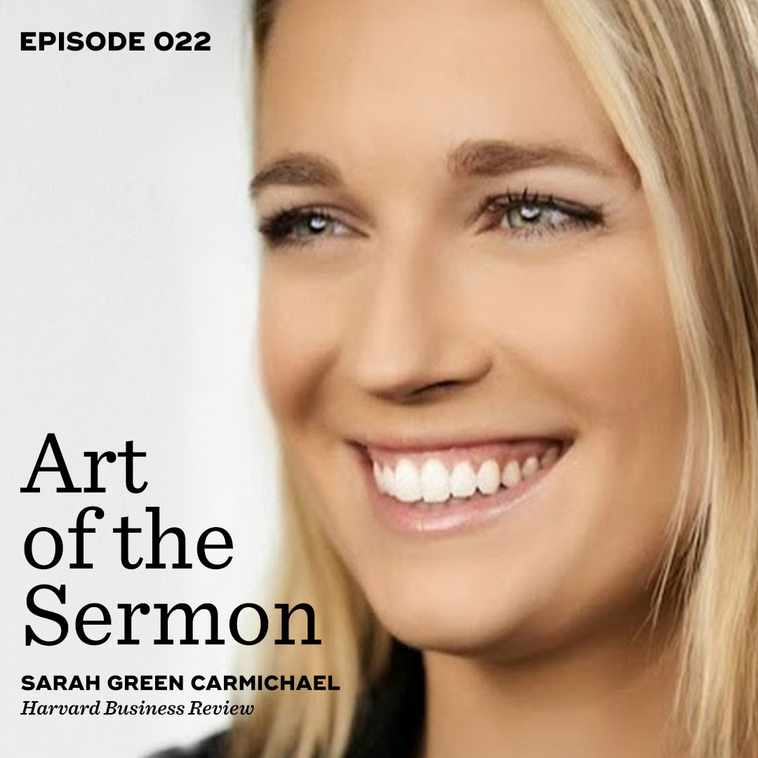 Art of the Sermon Episode 022: Communicating and Leading As a Woman – An Interview with HBR's Sarah Green Carmichael