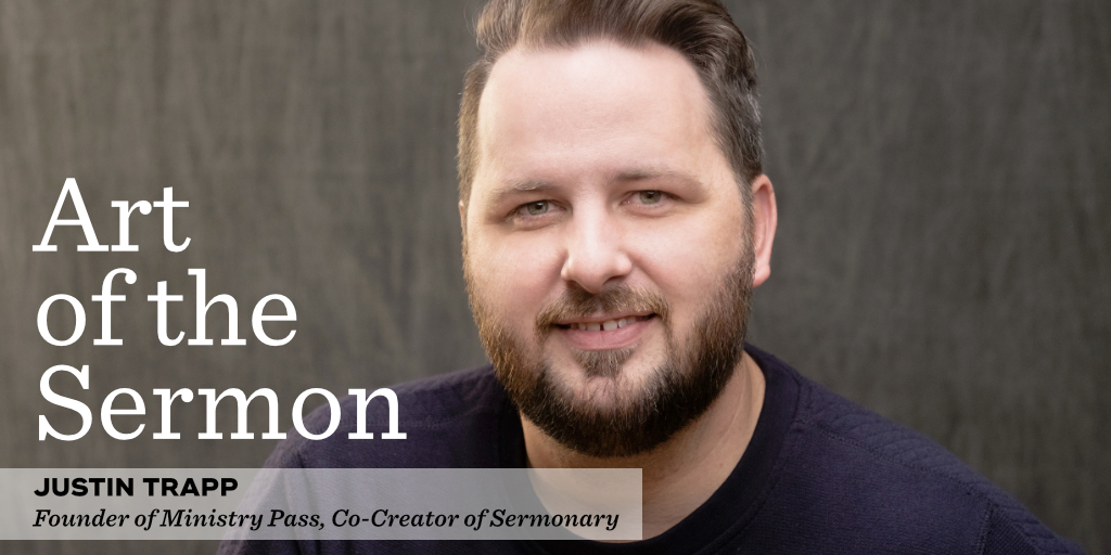 46: Sermon Writing and Repurposing – An Interview with Justin Trapp – Art of the Sermon