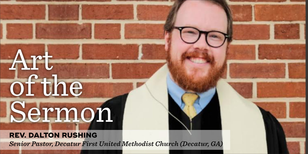 49: Preaching Through a Dry Season – An Interview with Rev. Dalton Rushing – Art of the Sermon