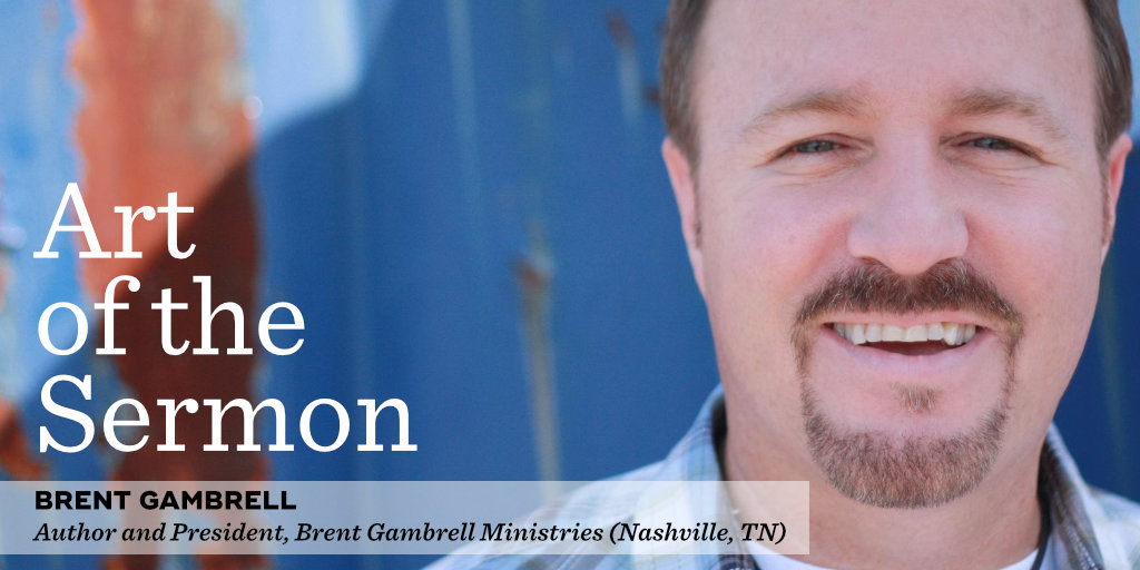 55: Living for Another – An Interview with Brent Gambrell – Art of the Sermon