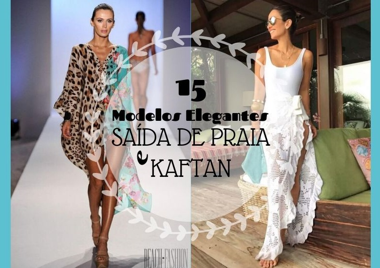 15 elegantes modelos de saída de praia e kaftan