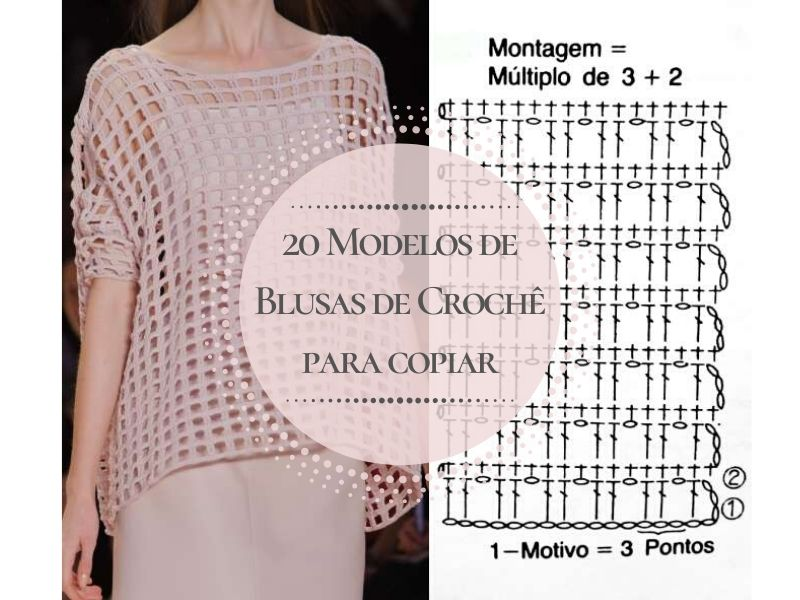 20 modelos bem atuais de blusa de crochê