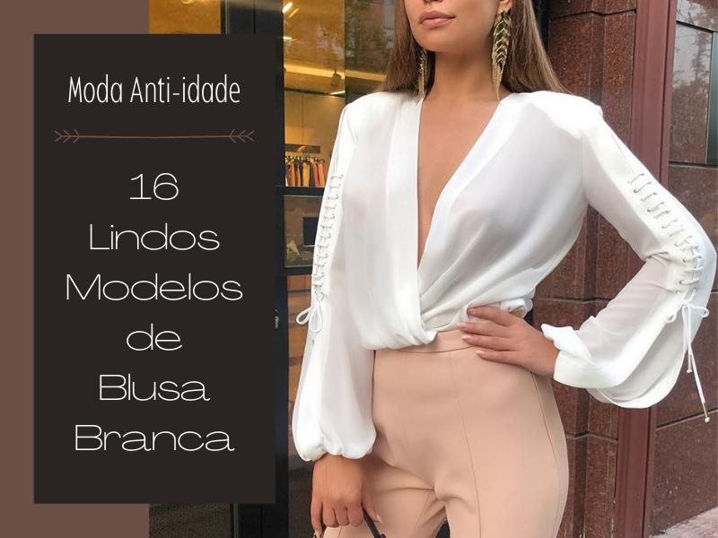 16 Lindos Modelos de Blusa Branca
