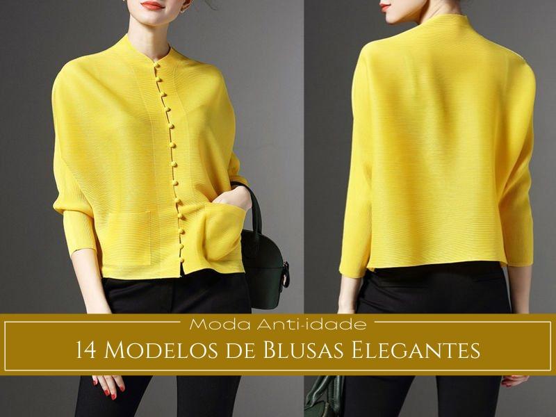 Moda Anti-idade: 14 Modelos de Blusas Elegantes
