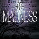 In Light of the Madness by Hemmie Martin