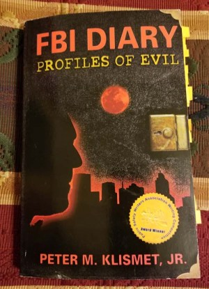 FBI Diary Profiles of Evil Pete Klismet
