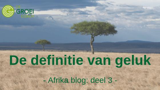 De Groeicoach safari blog - de definitie van geluk