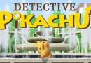 Detective Pikachu: El Juego tiene Fecha De Lanzamiento