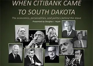 When Citibank Came to South Dakota- Presentation by Douglas J. Hajek