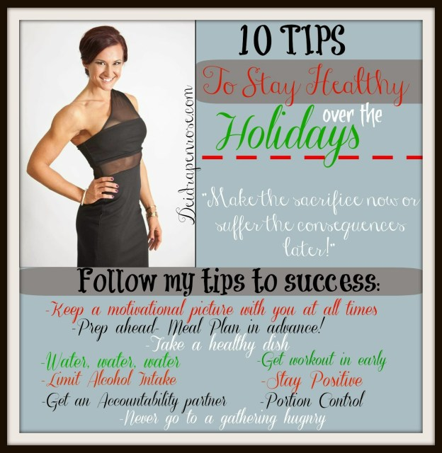 Deidra Penrose, top health and fitness coach, 10 tips to stay healthy over the holidays, healthy tips, team beach body coach Harrisburg, fitness motivation, inspiration, accountability, healthy holidays, meal prep , portion control, weight loss goals, weight loss tips, fitness journey