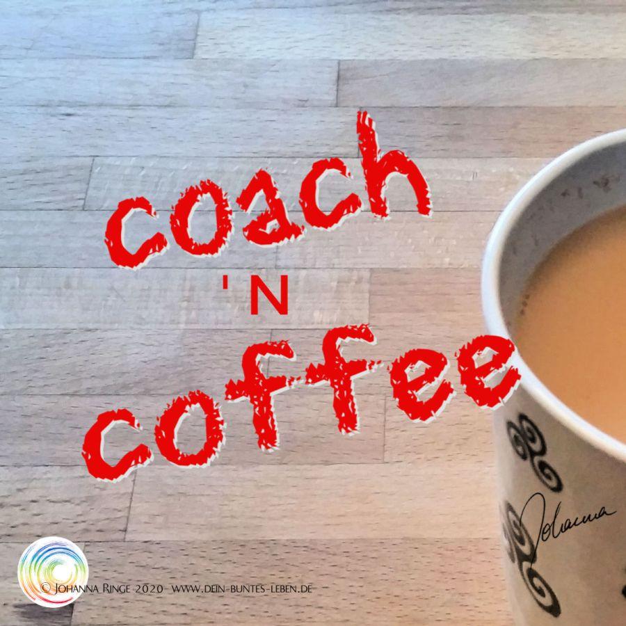 coach 'n coffee: intense coaching for misfits with Johanna Ringe ©2020 www.dein-buntes-leben.de & www.coach-n.coffee