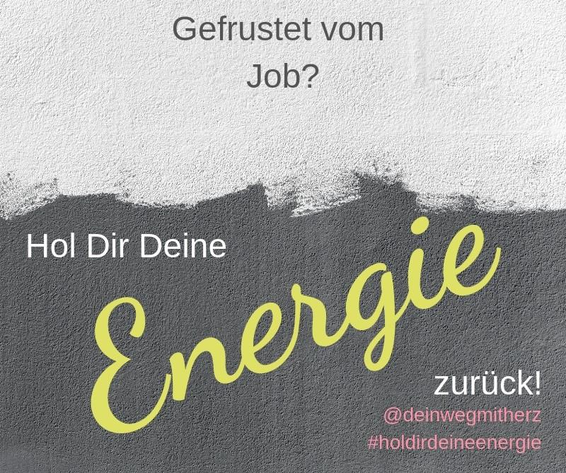 Energie trotz Frust im Job