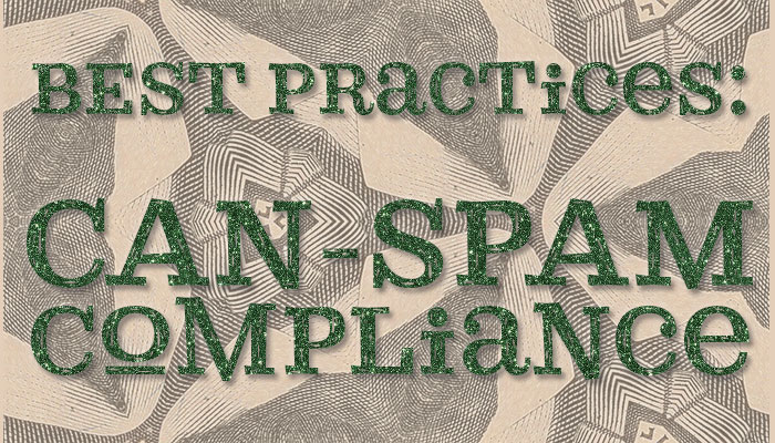 Best Practices: CAN-SPAM Compliance header graphic