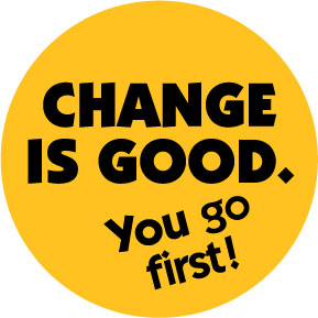 Change Is Good Its All In How You Frame It