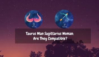Taurus Woman Scorpio Man: Relationship Compatibility