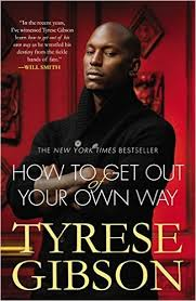 How to Get Out Your Own Way- Tyrese Gibson