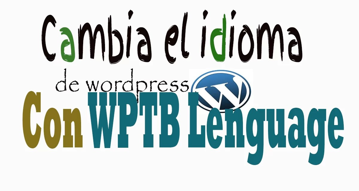 Cambiar el idioma de WordPress con WPTB Language
