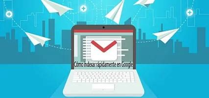 Cómo indexar rápidamente en google