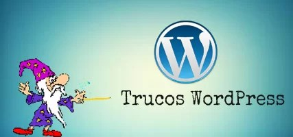 Trucos WordPress – Te Enseño Mis Truquillos