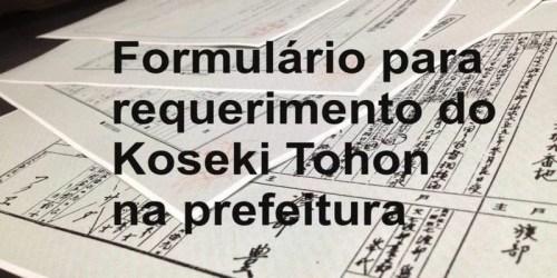 Formulário para requerimento do Koseki Tohon na prefeitura