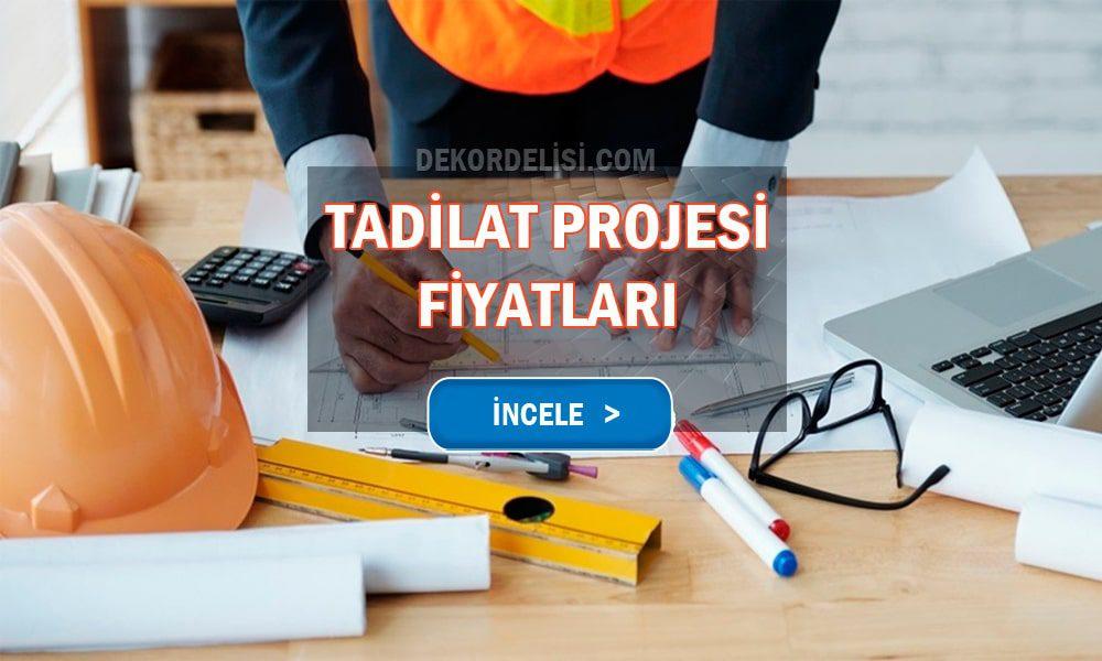 Tadilat Projesi Fiyatları