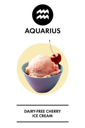 You're a humanitarian, Aquarius, and you're always looking to new things that will contribute to the greater good. We think this cherry, coconut, and avocado ice cream would be perfect for you because it's a pretty out-there flavor combination (which you will love) and it's dairy-free.