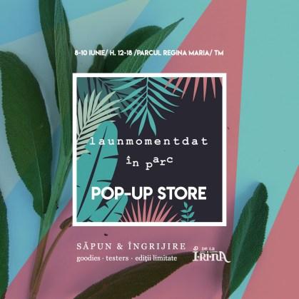 Pop-up store @ LAUNMOMENTDAT ÎN PARC — Timișoara, Parcul Poporului (Regina Maria), 8-10 iunie, h. 12-18