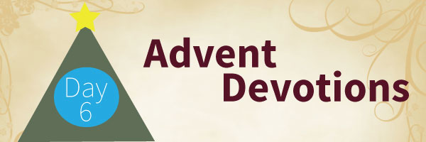 adventdevotionsday6