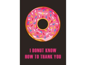 Wenskaart I donut know how to thank you