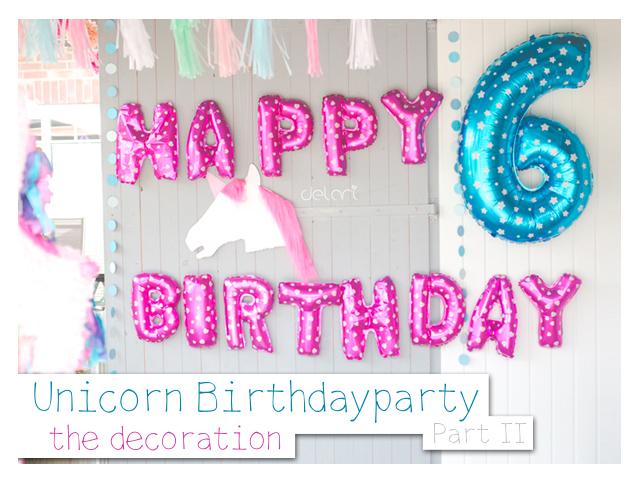 Unicorn Birthdayparty Part 2 – the decoration