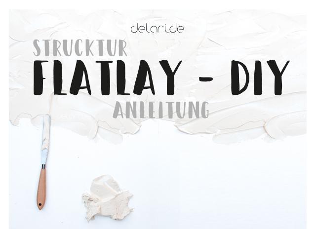 DIY – Struktur Flatlay Anleitung
