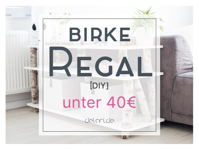 Birken-Baum-Regal DIY für unter 40€ – Wohnzimmer