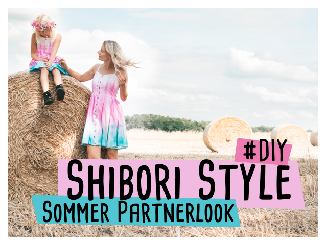 Mutter-Tochter-Partnerlook im Shibori Style #diy
