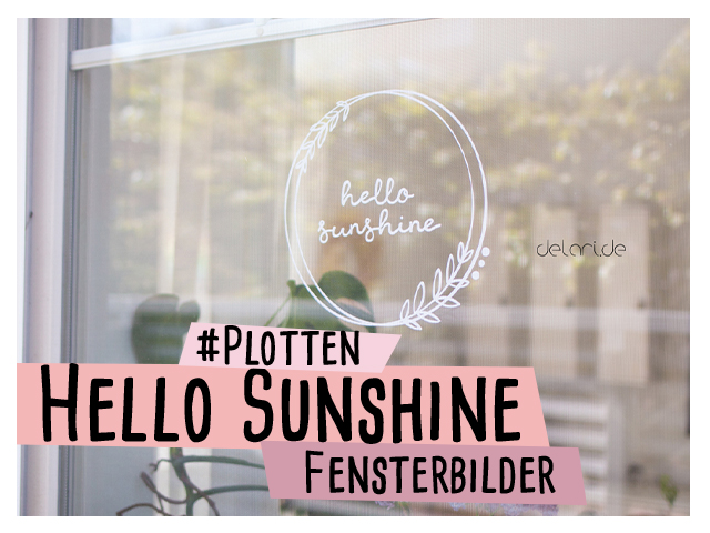 Hello Sunshine Fensterbilder Plotterdatei