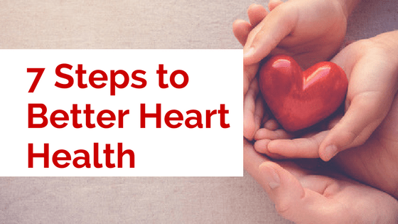 7 Steps to Better Heart Health
