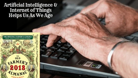 Artificial Intelligence & Internet of Things Helps Us As We Age