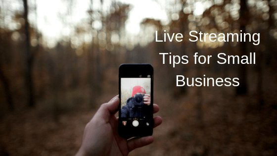Live Streaming Tips for Small Business