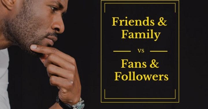Family & Friends -vs- Fans & Followers on Facebook