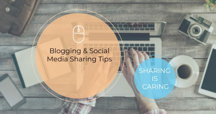 Blogging & Social Media Sharing Tips